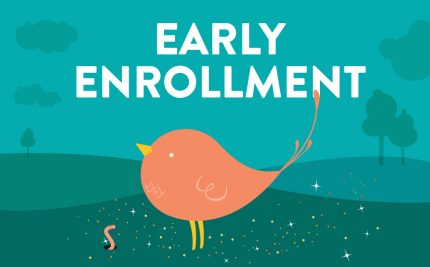 Early Enrollment: Get the Classes You Want