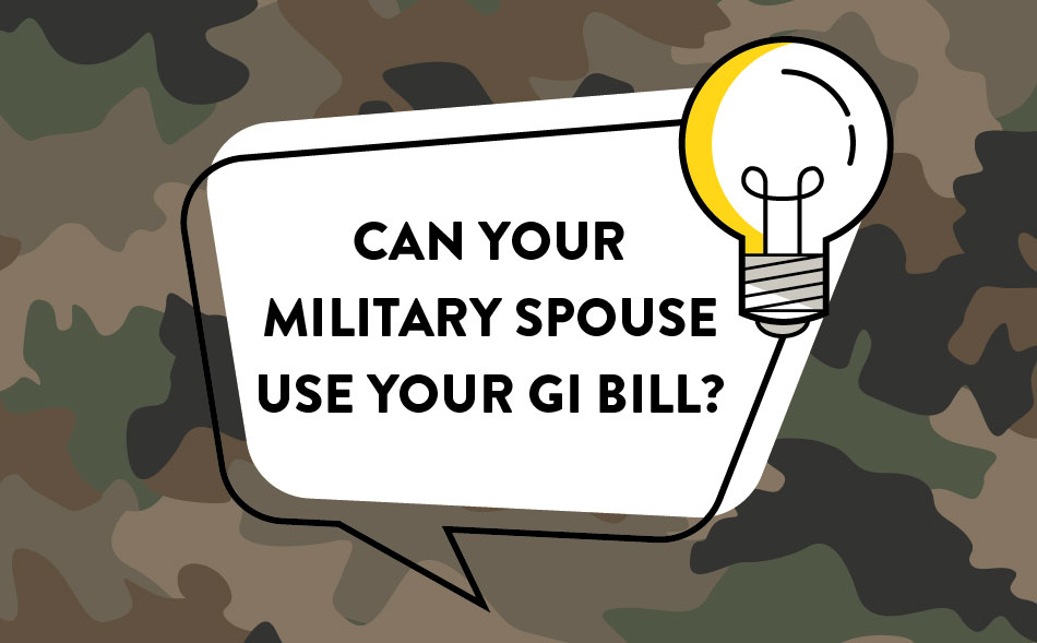 Can your military spouse use your GI Bill?