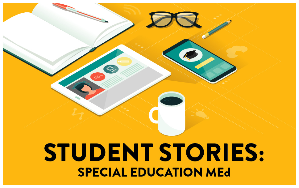 Earning an Online Special Education MEd | Student Story