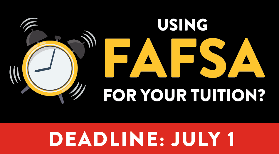 Fall 2019 FAFSA Deadline July 1