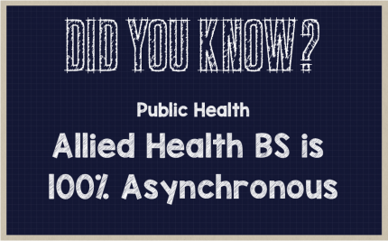 Did you know? Allied Health is 100% Asynchronous